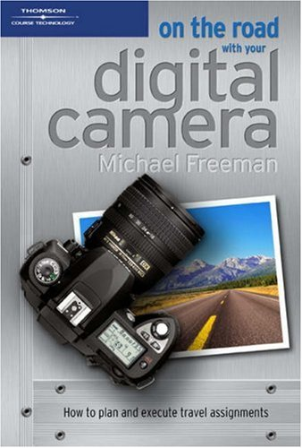 9781592004973: On the Road with Your Digital Camera
