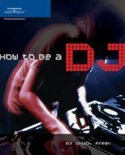 9781592005093: How to Be a DJ