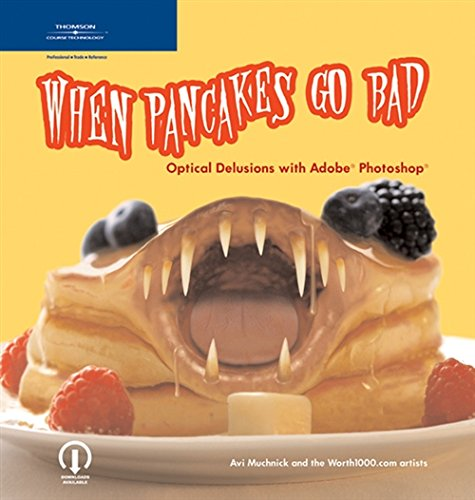 9781592005246: When Pancakes Go Bad: Optical Delusions with Adobe Photoshop: Optical Delusions with Photoshop