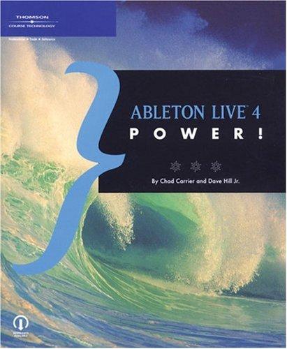 Ableton Live 4 Power!: Carrier, Chad; Hill Jr., Dave