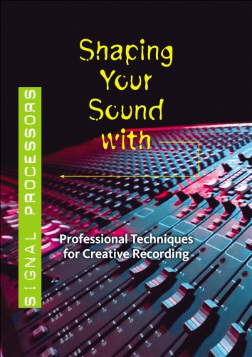 DVD: Shaping your Sound with Signal Processors: Tom Lubin