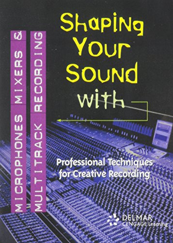 Dvd: Shaping Your Sound W/ Microphones, Mixers,: Tom Lubin