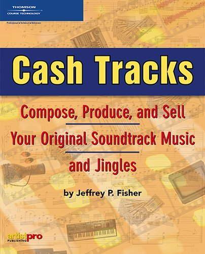 9781592007417: Cash Tracks: Compose, Produce, and Sell Your Original Soundtrack Music and Jingles