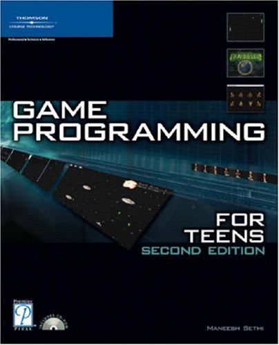 Game Programming for Teens, Second Edition: Maneesh Sethi