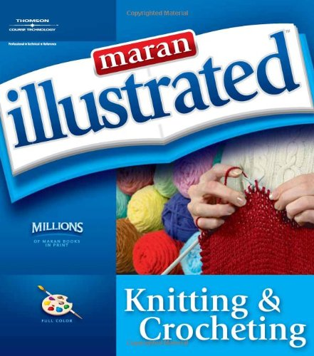 9781592008629: Maran Illustrated Knitting and Crocheting