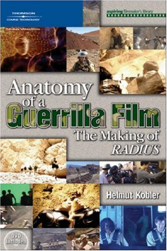 9781592009107: Anatomy of a Guerrilla Film: The Making of RADIUS