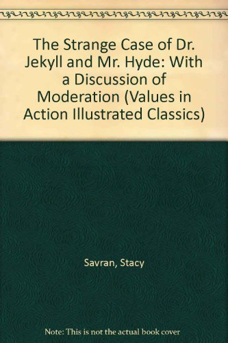 9781592030538: The Strange Case of Dr. Jekyll and Mr. Hyde: With a Discussion of Moderation (Values in Action Illustrated Classics)