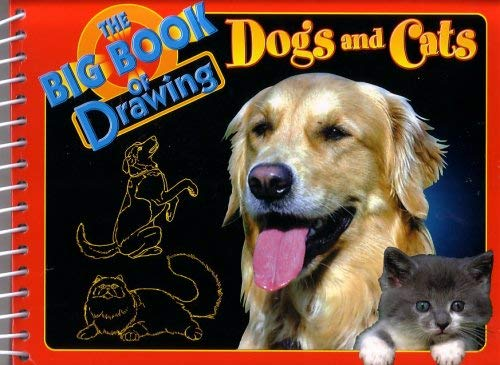 9781592030958: The Big Book of Drawing Dogs and Cats