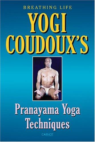 9781592090518: Breathing Life: Yogi Coudoux's Pranayama Techniques