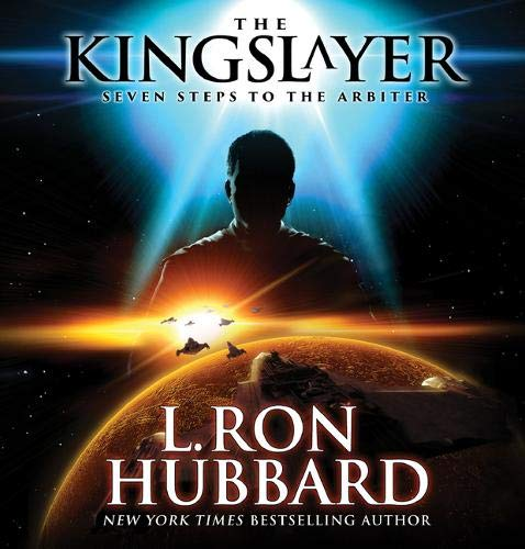Kingslayer, The: Seven Steps to the Arbiter: L. Ron Hubbard