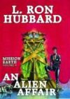 9781592121830: 4: An Alien Affair (Mission Earth Series)