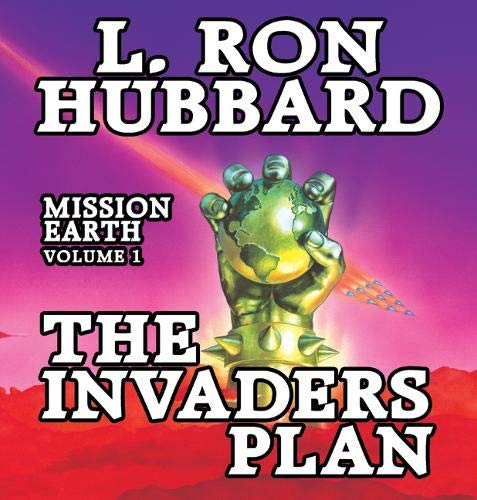 Invaders Plan, The: Mission Earth Volume 1 (1592121926) by Hubbard, L. Ron