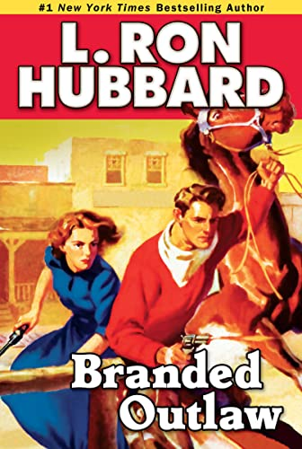 Branded Outlaw (Western Short Stories Collection) (Stories: Hubbard, L. Ron