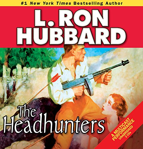 Headhunters, The (Action Adventure Short Stories Collection): L. Ron Hubbard