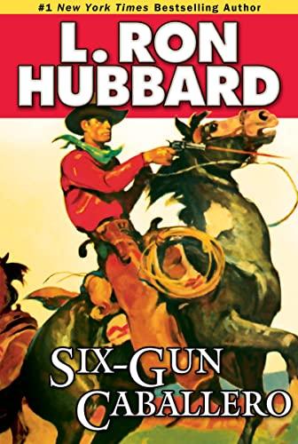 9781592122998: Six-Gun Caballero (Western Short Stories Collection)