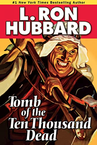 Tomb of the Ten Thousand Dead (Historical: Hubbard, L. Ron