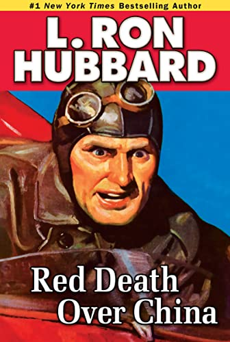 Red Death Over China (Military & War Short Stories Collection): Hubbard, L. Ron