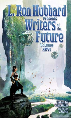 9781592128471: Writers of the Future 26, Science Fiction Short Stories, Anthology of Winners of Worldwide Writing Contest (L. Ron Hubbard Presents Writers of the Future)