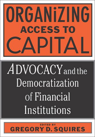 9781592130252: Organizing Access to Capital: Advocacy and the Democratization of Financial Institutions