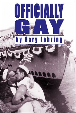 9781592130344: Officially Gay: The Political Construction of Sexuality by the U.S. Military (Queer Politics, Queer Theories)