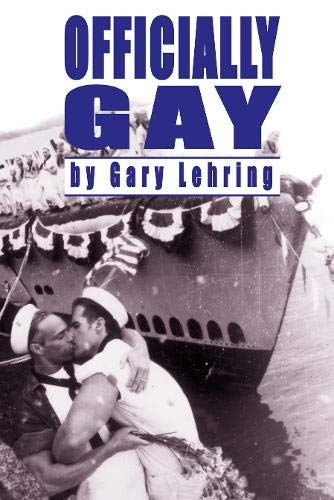 9781592130351: Officially Gay: The Political Construction Of Sexuality (Queer Politics Queer Theories)