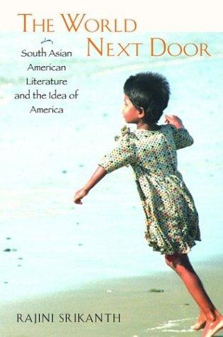 9781592130801: World Next Door: South Asian American Literature (Asian American History & Cultu)