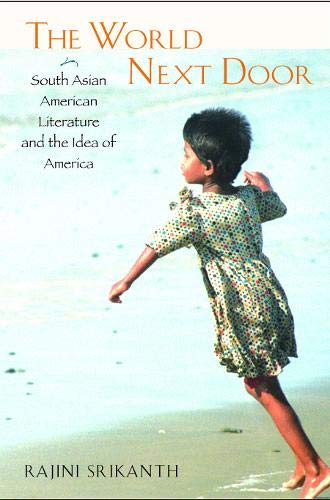9781592130818: The World Next Door: South Asian American Literature and the Idea of America (Asian American History