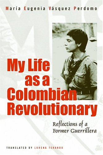 9781592131006: My Life as a Colombian Revolutionary: Reflections of a Former Guerrillera