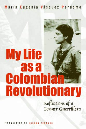 9781592131013: My Life as a Colombian Revolutionary: Reflections of a Former Guerrillera