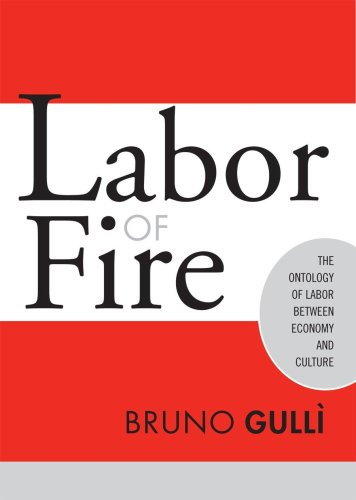 9781592131129: Labor of Fire: The Ontology of Labor between Economy and Culture (Labor In Crisis)