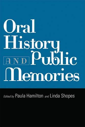 9781592131419: Oral History and Public Memories (Critical Perspectives on the Past)