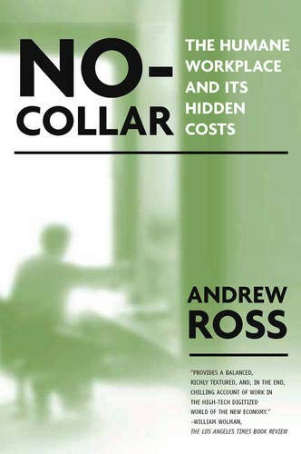 9781592131501: No Collar: The Humane Workplace And Its Hidden Costs