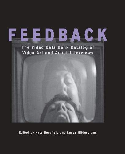 9781592131822: Feedback: The Video Data Bank Catalog of Video Art And Artist Interviews