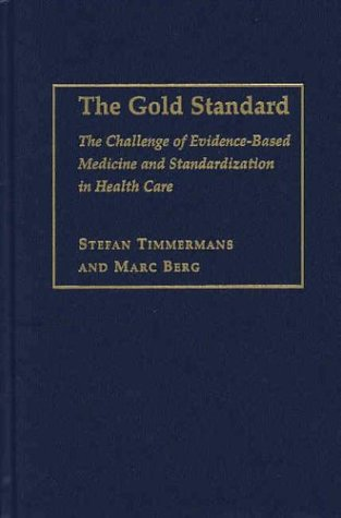 9781592131877: The Gold Standard: The Challenge of Evidence-Based Medicine and Standardization in Health Care