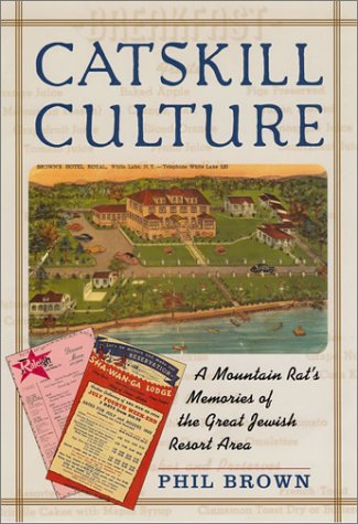 9781592131891: Catskill Culture: A Mountain Rat's Memories of the Great Jewish Resort Area