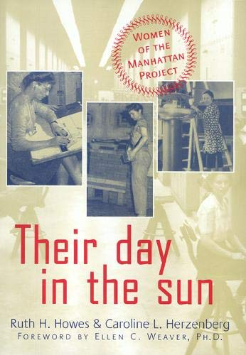 9781592131921: Their Day in the Sun: Women of the Manhattan Project (Labor And Social Change)