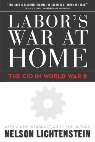 9781592131969: Labor's War at Home: The CIO in World War II: With a New Introduction by the Author (Labor in Crisis)