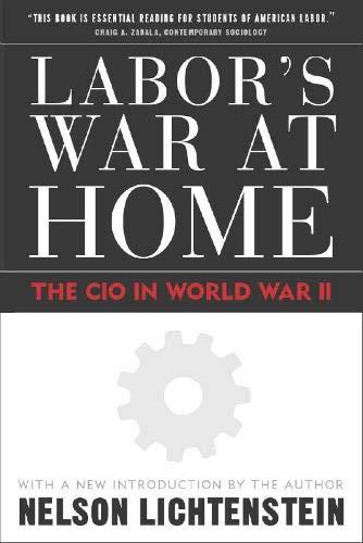 9781592131976: Labor'S War At Home: The Cio In World War Ii (Labor In Crisis)