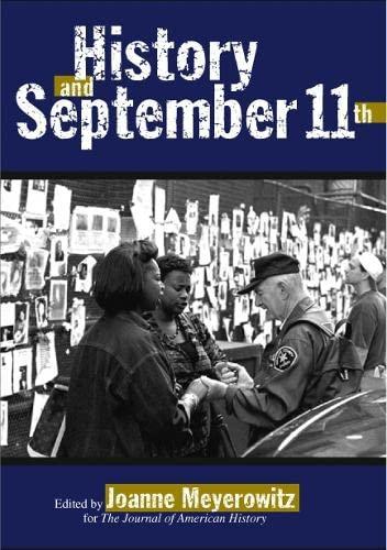 History and September 11th: Meyerowitz, Joanne (editor)