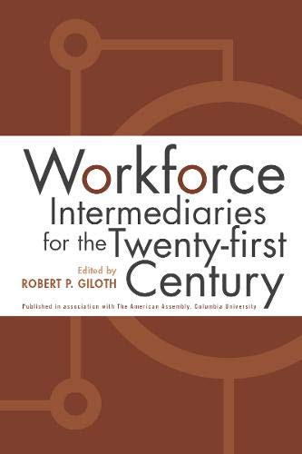 Workforce Intermediaries: For The 21St Century: Robert Giloth