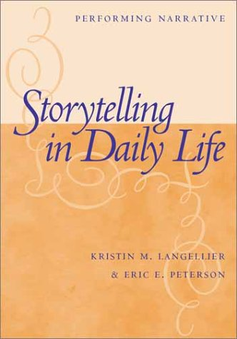 9781592132126: Storytelling in Daily Life: Performing Narrative
