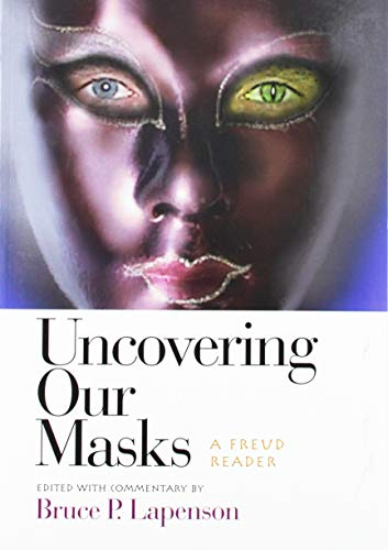 Uncovering Our Masks: A Freud Reader: Lapenson, Bruce