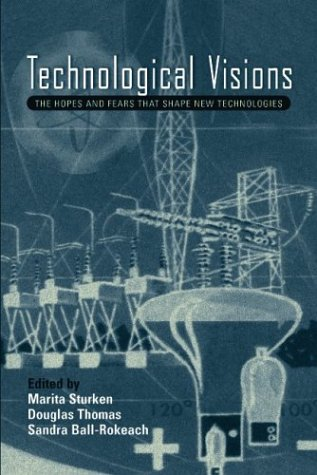 9781592132263: Technological Visions: Hopes And Fears That Shape New Technologies