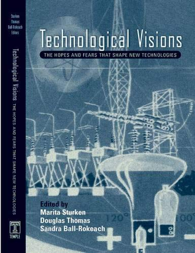 9781592132270: Technological Visions: Hopes And Fears That Shape New Technologies