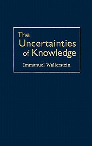 9781592132423: The Uncertainties of Knowledge (Politics, History, and Social Change)