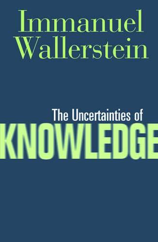 9781592132430: Uncertainties Of Knowledge (Politics History & Social Chan)