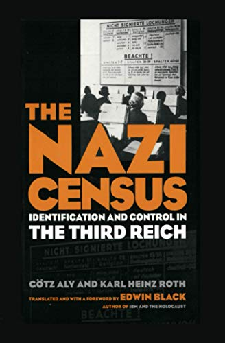 9781592132591: The Nazi Census: Identification and Control in the Third Reich (Politics History & Social Chan)
