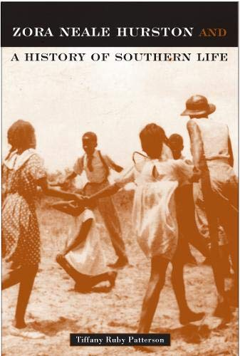Zora Neale Hurston: And A History Of Southern Life (Critical Perspectives On The P): Patterson, ...