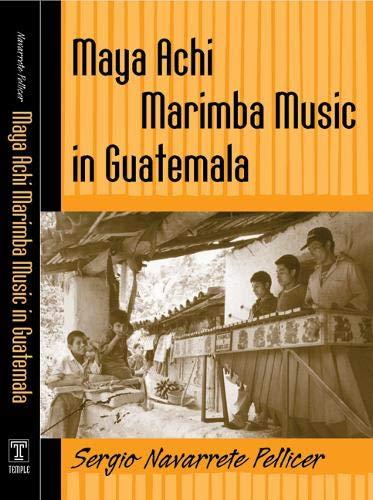 9781592132911: Maya Achi Marimba Music In Guatemala (Studies In Latin America & Car)