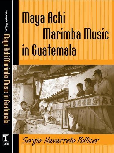 9781592132928: Maya Achi Marimba Music In Guatemala (Studies In Latin America & Car)